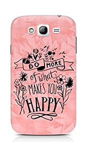 AMEZ do more of what makes you happy Back Cover For Samsung Grand Neo Plus