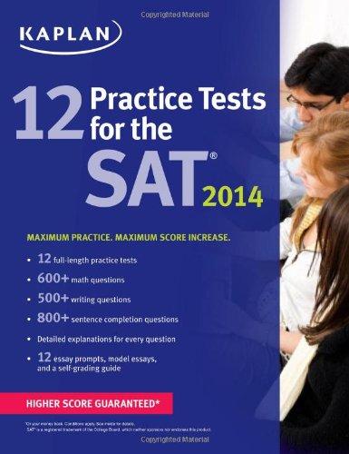 Kaplan 12 Practice Tests for the SAT 2014 (Kaplan Test Prep)