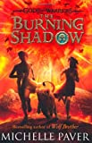The Burning Shadow (Gods and Warriors Book 2) Michelle Paver