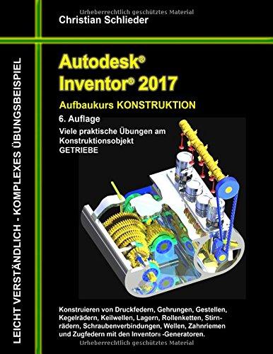 Autodesk Inventor 2017 - Aufbaukurs Konstruktion  [Schlieder, Christian] (Tapa Blanda)