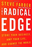 The Radical Edge: Stoke Your Business, Amp Your Life, and Change the World