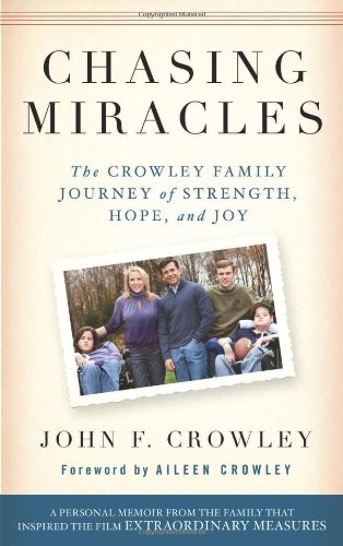 Chasing Miracles: The Crowley Family Journey of Stength, Hope, and Joy