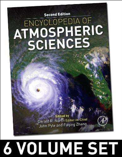 Encyclopedia of Atmospheric Sciences: Volume 1-6
