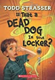 Is That A Dead Dog In Your Locker? (0439776945) by Strasser, Todd