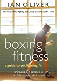 Boxing Fitness: A Guide to Get Fighting Fit (DVD), by Ian Oliver (Author)