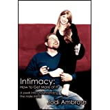 Intimacy: How to Get More of It ~ Jodi Ambrose