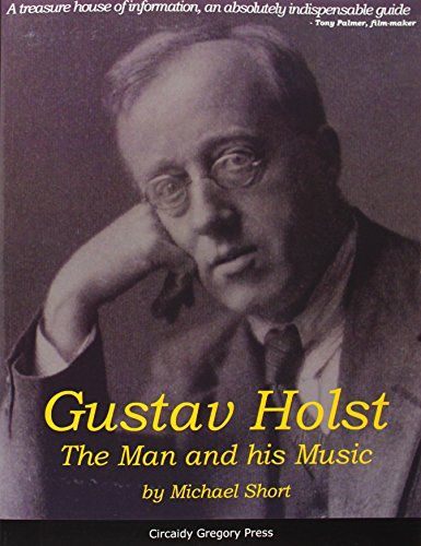 Gustav Holst: The Man and His Music