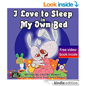 Children's book : I Love to Sleep in My Own Bed (Children's book for ages 2-6): (Bedtime stories children's books collection) (I Love to... Bedtime stories children's books collection 1)