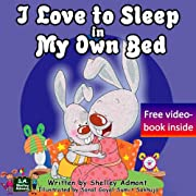 I Love to Sleep in My Own Bed  (Children's bedtime stories book for ages 2-6) : Second Edition
