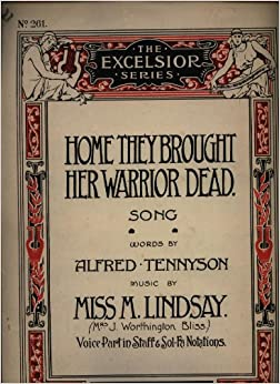 analysis home they brought her warrior dead Bump- bump, bump-bump, bump-bump, bump-bump following the rhythmic meter of the poem, home they brought her warrior dead, you will see that tennyson uses iambic.