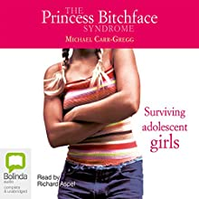 The Princess Bitchface Syndrome Audiobook by Michael Carr-Gregg Narrated by Richard Aspel