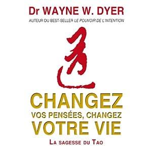 Changez vos pensées, changez votre vie | Livre audio