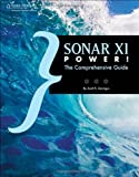 SONAR X1 Power!: The Comprehensive Guide