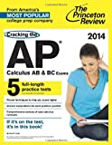 img - for Cracking the AP Calculus AB & BC Exams, 2014 Edition (College Test Preparation) book / textbook / text book
