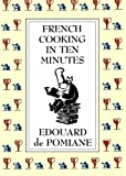 French Cooking in Ten Minutes: Adapting to the Rhythm of Modern Life (1930)