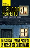 Il suicidio perfetto (Le indagini dell'ispettore Santoni Vol. 1) (Italian Edition)