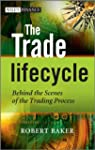 The Trade Lifecycle: Behind the Scene...