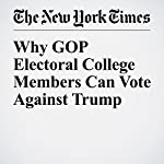 Why GOP Electoral College Members Can Vote Against Trump | David Pozen