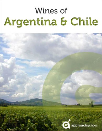 Wine Guide to Argentina and Chile (South America) | Approach Guides