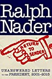 Return to Sender: Unanswered Letters to the President, 2001-2015