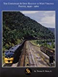Chesapeake & Ohio Railway in West Virginia: Photos 1940-1960