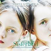 Sisterland: A Novel | [Curtis Sittenfeld]