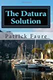The Datura Solution (The Max Foreman Story) (Volume 1)