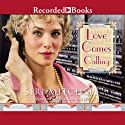 Love Comes Calling (       UNABRIDGED) by Siri Mitchell Narrated by Morgan Hallett
