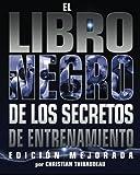 img - for El Libro Negro de los Secretos de Entrenamiento (Spanish Edition) book / textbook / text book