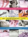My Horizontal Life: A Collection of One-Night Stands
