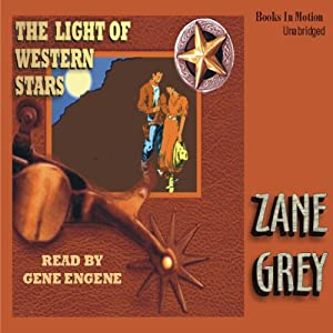 The Light of Western Stars | [Zane Grey]