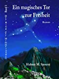 img - for Ein magisches Tor zur Freiheit (Der Ring der Himmelungen 1) (German Edition) book / textbook / text book