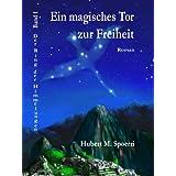 """Ein magisches Tor zur Freiheit (Der Ring der Himmelungen 1)von """"Hubert M. Sp�rri"""""""