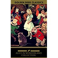 Alice in Wonderland Collection All Four Kindle Books for Free