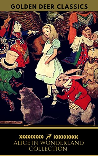 Alice in Wonderland Collection - All Four Books [Free Audiobooks Includes 'Alice's...