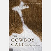 The Cowboy Call: Living for Jesus in the Western World | [Dale Hirschman]