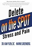 Delete Pain and Stress On the Spot (English Edition)
