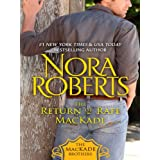 The Return of Rafe MacKade: The MacKade Brothers, Book One ~ Nora Roberts