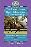 The United States Pony Club Manual of Horsemanship: Intermediate Horsemanship (C Level)