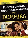img - for Padres Solteros, Separados Y Viudos For Dummies/single Fathers, Separated And Widowed For Dummies (Para Dummies) (Para Dummies) (Spanish Edition) book / textbook / text book