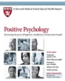 Positive Psychology: Harnessing the power of happiness, mindfulness, and inner strength (Harvard Medical School Special Health Report Book 4) (English Edition)