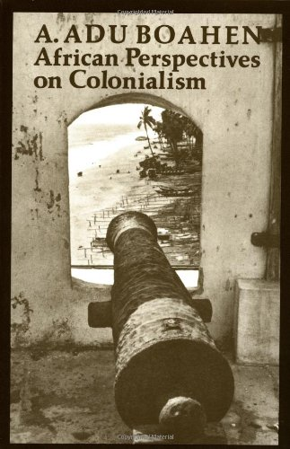 African Perspectives on Colonialism (The Johns Hopkins...