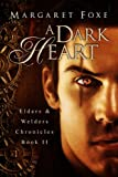 A Dark Heart (The Elders and Welders Chronicles)