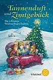 Tannenduft und Zimtgebäck: Die schönsten Weihnachtsgeschichten (Schatzinsel TB)