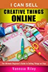 I Can Sell Creative Things Online: Th...
