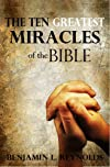 The Ten Greatest Miracles of the Bible