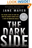 The Dark Side: The Inside Story of How the War on Terror Turned Into a War on American Ideals