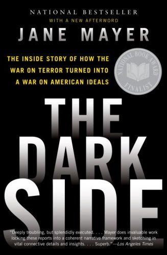 The Dark Side: The Inside Story of How the War on Terror...