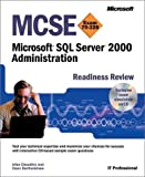 img - for MCSE Microsoft SQL Server 2000 Administration Readiness Review; Exam 70-228 (MCSE Readiness Review) by Chaudhry, Irfan, Bartholomew, Dean (2001) Paperback book / textbook / text book