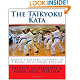 The Taikyoku Kata: Karate's Supreme Ultimate in 5 Rings, Full-Color Edition